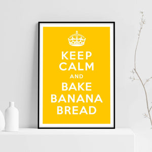 Keep calm and bake banana bread, A2 screen print