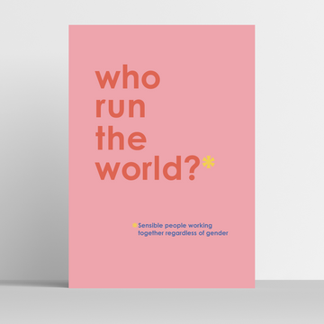 Who Run The World? – art print