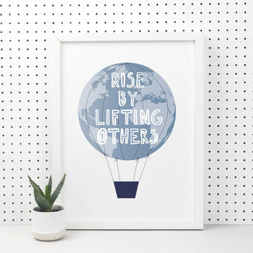 Rise By Lifting Others Print