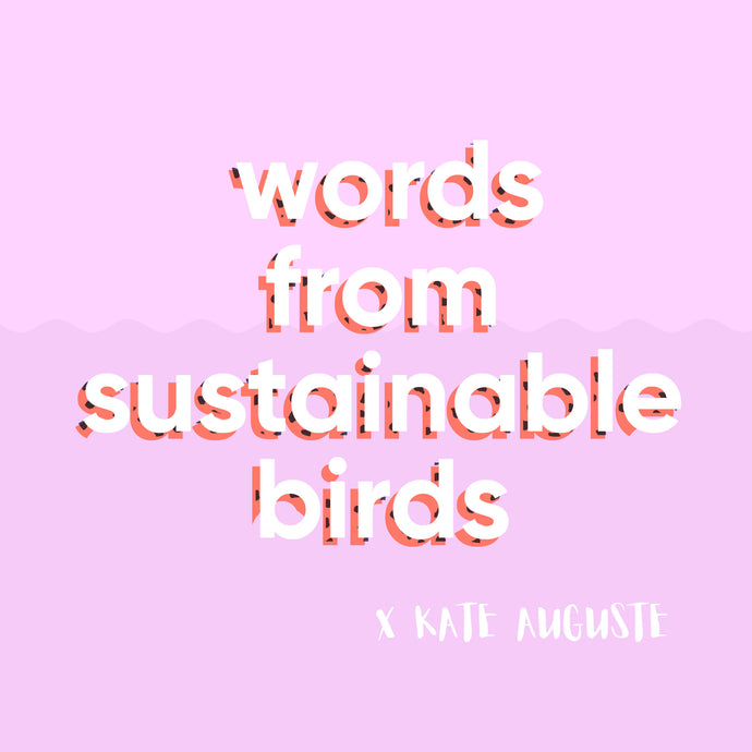 Words from Sustainable Birds