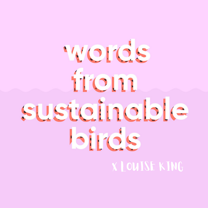 Words from sustainable birds X Louise King