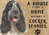 20cm metal 'A House is not a Home without a Cocker Spaniel' hanging sign Spaniel lover gift