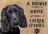 20cm metal Black Cocker Spaniel 'A House is not a Home without a Cocker Spaniel' hanging sign Spaniel lover