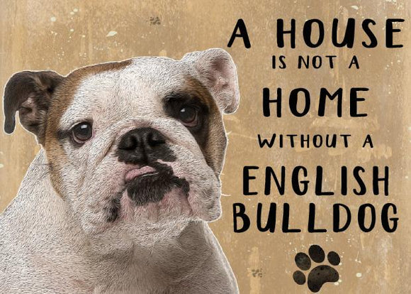 20cm metal 'A House is not a Home without a English Bulldog' hanging sign novelty Dog lover gift