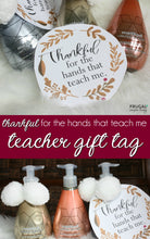 Load image into Gallery viewer, Thankful for the Hands that Teach Me Teacher Gift Tag