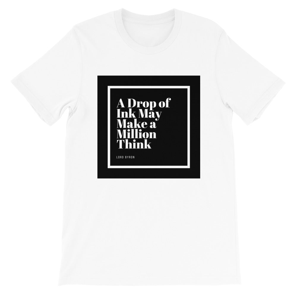 A Drop of Ink May Make a Million Think - dropthetee
