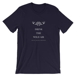 Drink the wild air - dropthetee