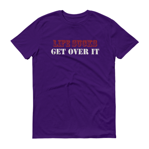 Life Sucks, Get over it - Anvil 980 Short-Sleev T-shirt - dropthetee