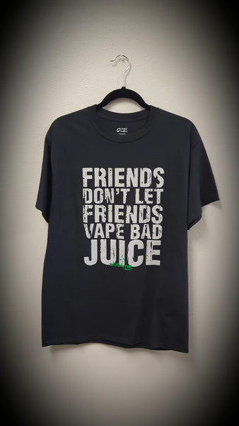 "Sublime ""Friends Don't Let Friends Vape Bad Juice"" T Shirt"