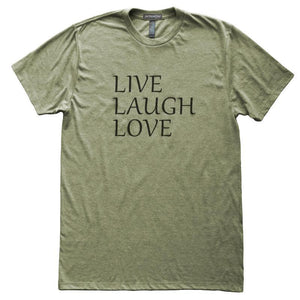 Live Laugh Love T-Shirt, Heather Olive, Fitted, Uplifting Motivational Inspirational T Shirts - Item 140053-HOL
