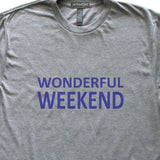 Wonderful Weekend T-Shirt, Heather Grey, Fitted, Unisex, Long Holiday Saturday Sunday TGIF T Shirts - Item 140176-HGY