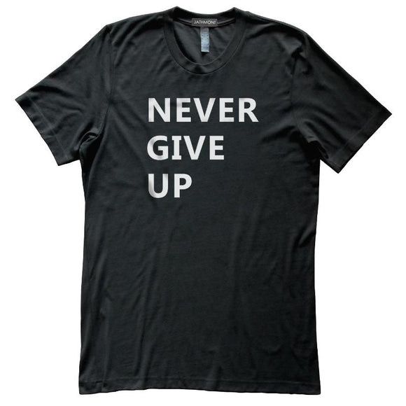 Never Give Up T-Shirt, Black, Fitted, Unisex, Inspiration Motivation T-Shirts - Item 140197-BLK
