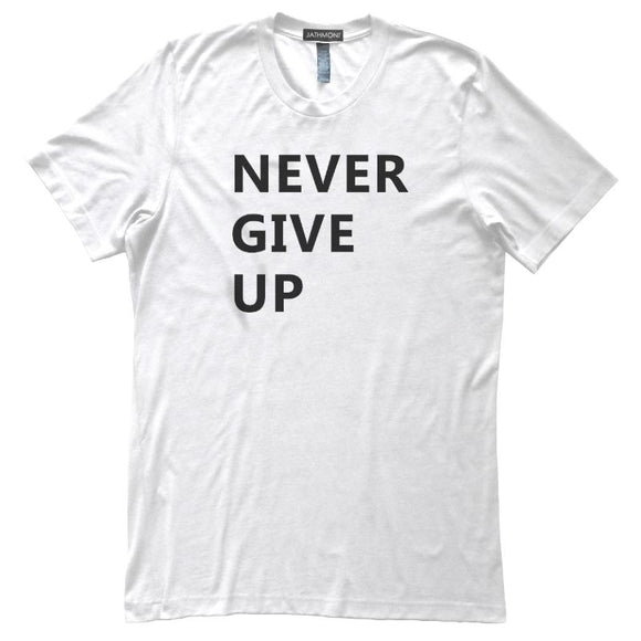 Never Give Up T-Shirt, White, Fitted, Unisex, Inspiration Motivation T-Shirts - Item 140197-WHT