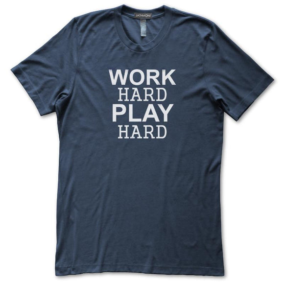 Work Hard Play Hard T-Shirt, Navy, Fitted, Unisex, Lifestyle Fun Inspiration Motivation T-Shirts - Item 140207-NVY