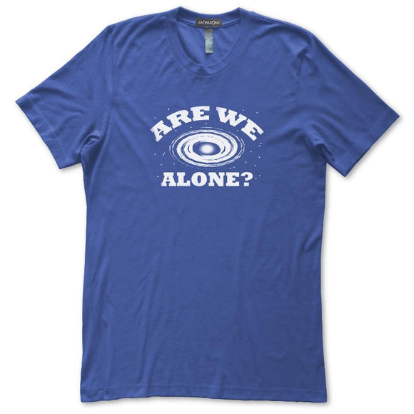 Are We Alone Astronomy T-Shirt, Mens/Womens, Royal Blue, Fitted, Galaxy Outer Space Universe Science T Shirts - Item 140229-RBL