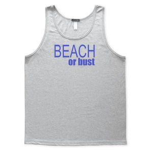 Beach or Bust Seashore Coast Tank Top, Mens/Womens, Heather Grey, Swim Beachwear Weekend Vacation Tanks Tops - Item 140253-HGY