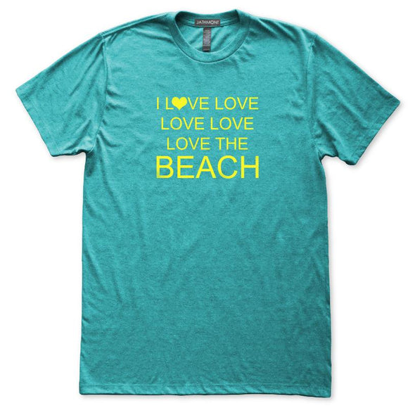 I Love Love Love The Beach Seashore Coast T-Shirt, Mens/Womens, Heather Turquoise, Fitted, Beachwear T Shirts - Item 140257-HTQ