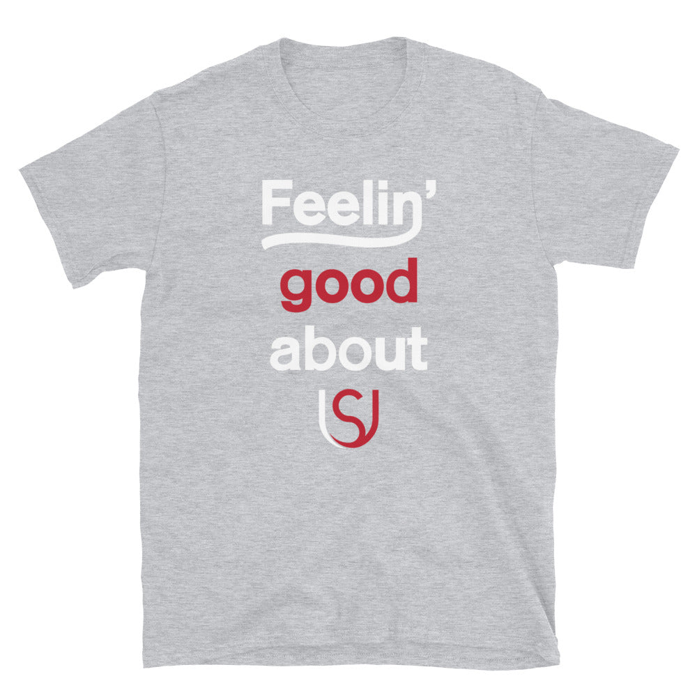 Feelin' good about Us Unisex T-Shirt (SELECT Your Color)