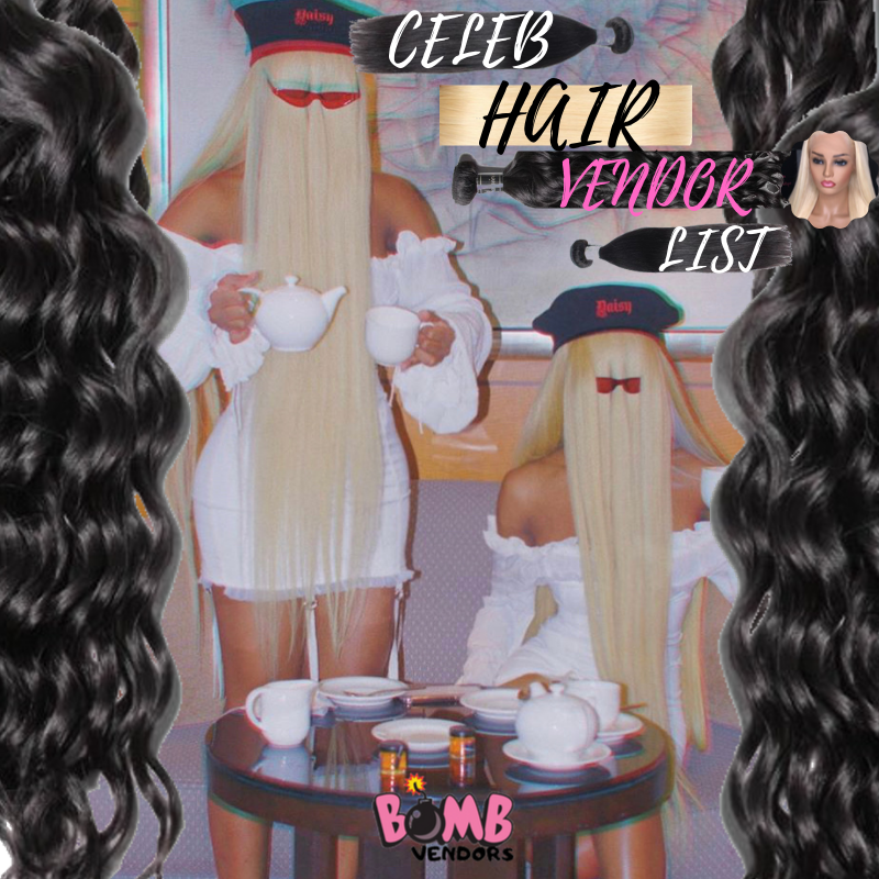 CELEB HAIR VENDOR LIST