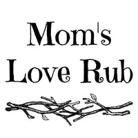 Mom's Love Rub