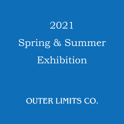 OUTER LIMITS CO. - 2021春夏展示会のお知らせ
