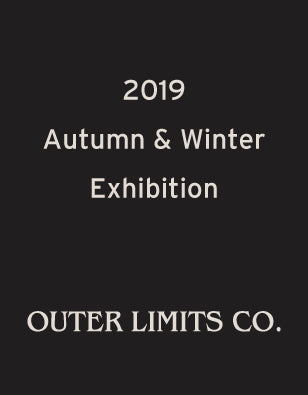 OUTER LIMITS CO. - 2019秋冬展示会のお知らせ
