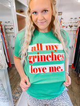 Load image into Gallery viewer, All My Grinches Love Me Tee
