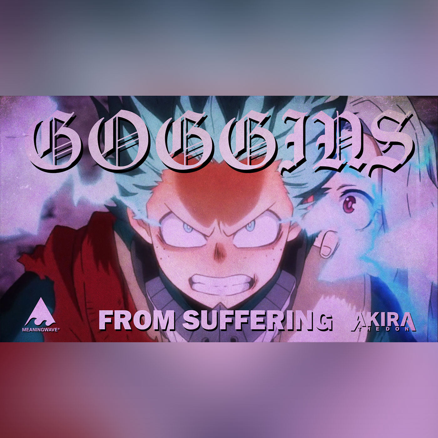 Akira The Don & David Goggins - FROM SUFFERING | Meaningwave | AMV