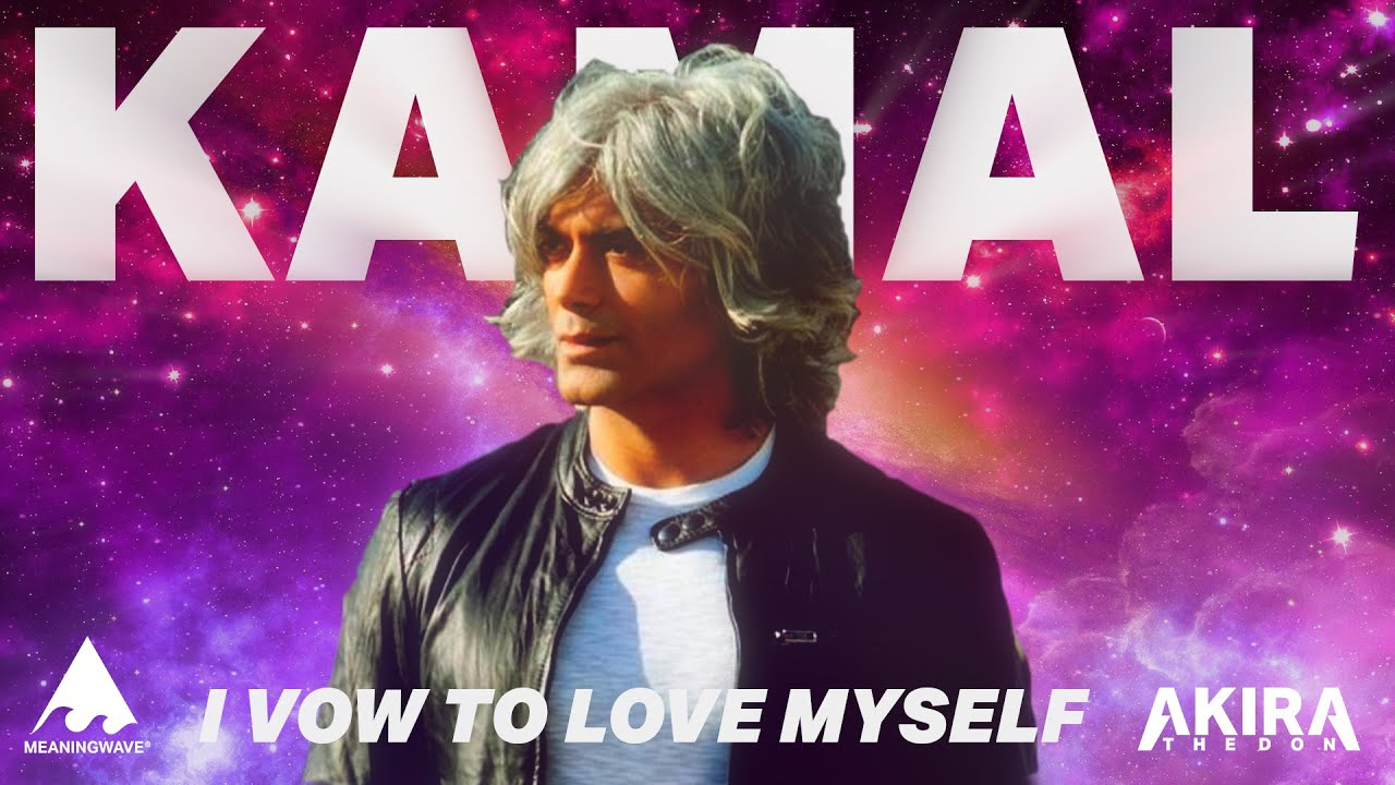 Kamal Ravikant & Akira the Don - I Vow To Love Myself | Music Video | Meaningwave