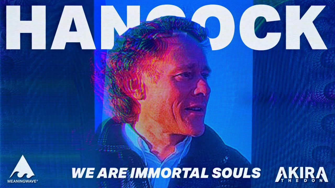 Graham Hancock & Akira The Don - WE ARE IMMORTAL SOULS | Meaningwave | Music Video