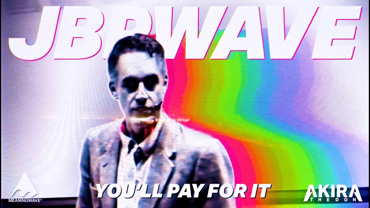 Jordan Peterson & Akira The Don - YOU'LL PAY FOR IT| Music Video | Meaningwave | Lofi Hip hop