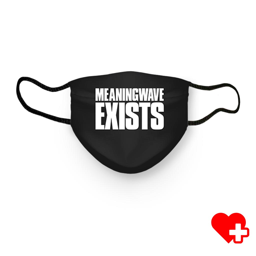 MEANINGWAVE EXISTS Face Covers