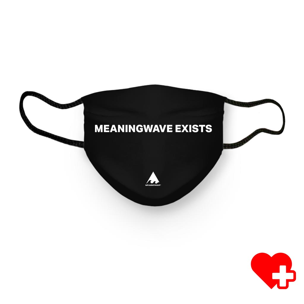 MEANINGWAVE EXISTS Face Mask