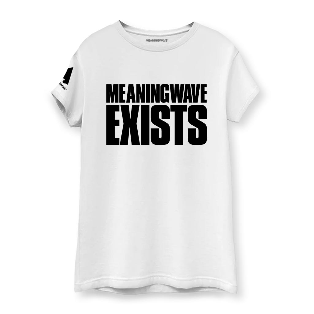 MEANINGWAVE EXISTS Women's T-Shirts