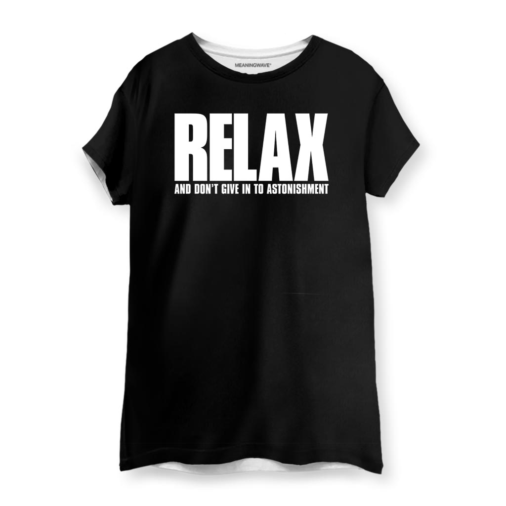 RELAX AND DON'T GIVE IN TO ASTONISHMENT Women's T-Shirt