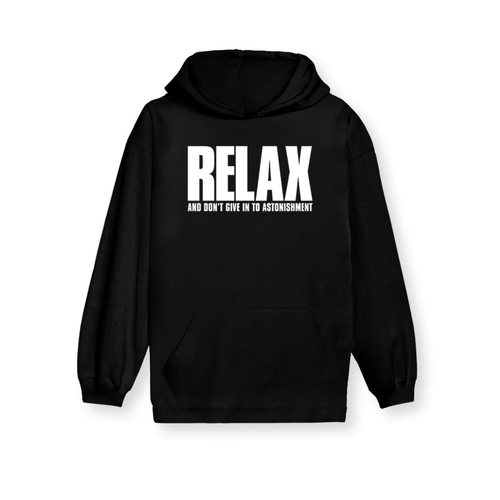 RELAX AND DON'T GIVE IN TO ASTONISHMENT Kid's Hoodie
