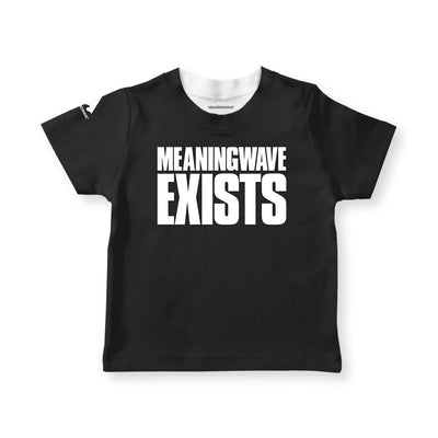 MEANINGWAVE EXISTS Kid's T-Shirts