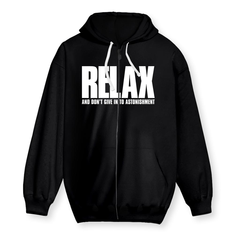 RELAX AND DON'T GIVE IN TO ASTONISHMENT Men's Zip-Up Hoodie