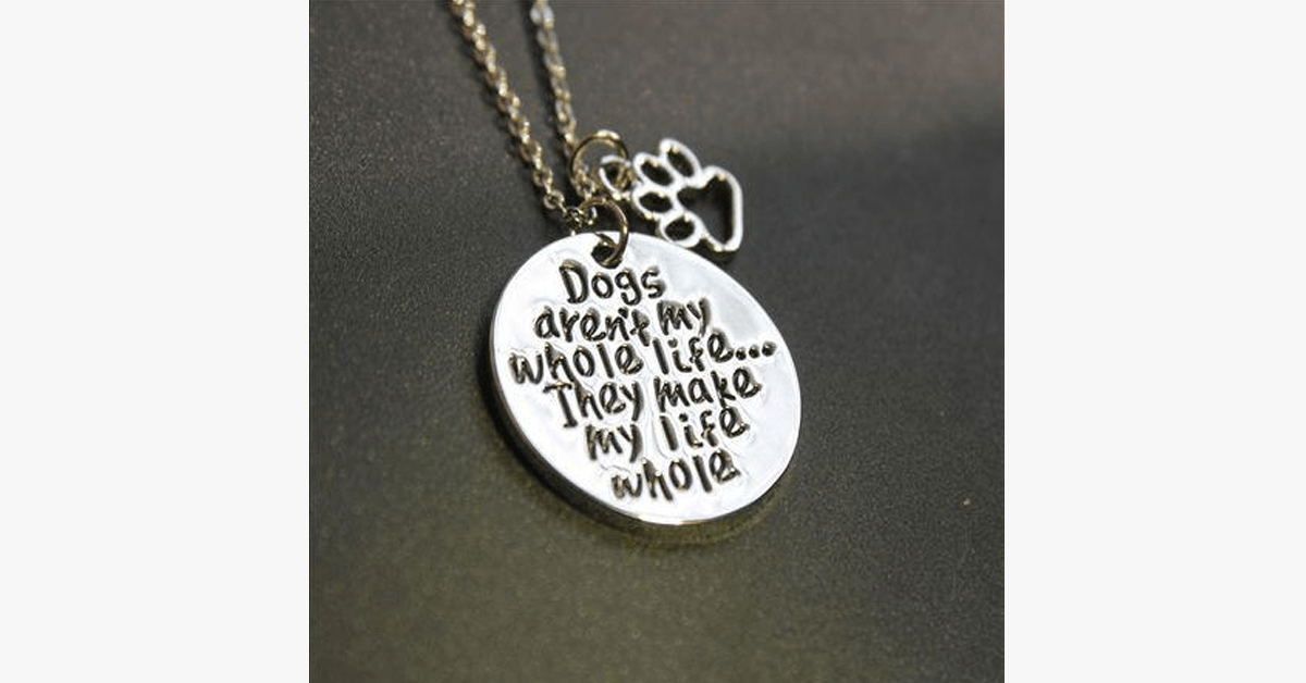 Dogs aren't my whole life... They make my  life whole - FREE SHIP DEALS