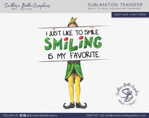 Smiling is My Favorite Buddy the Elf Sublimation Transfer