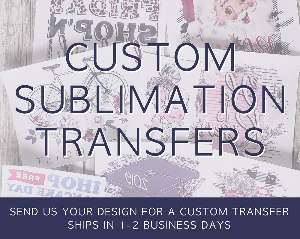 Custom Sublimation Transfer