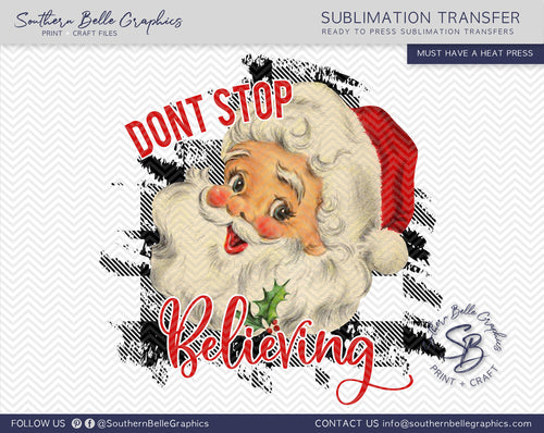Don't Stop Believing Santa Sublimation Transfer