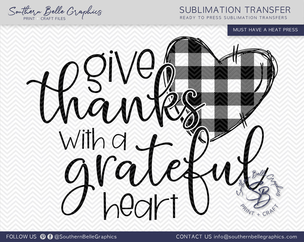 Give Thanks with a Grateful Heart Hand Drawn Sublimation Transfer