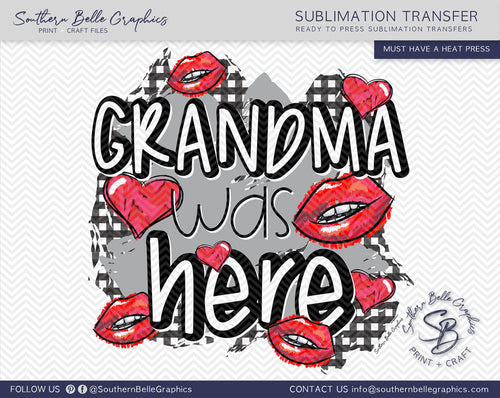 Grandma was Here Kisses Sublimation Transfer