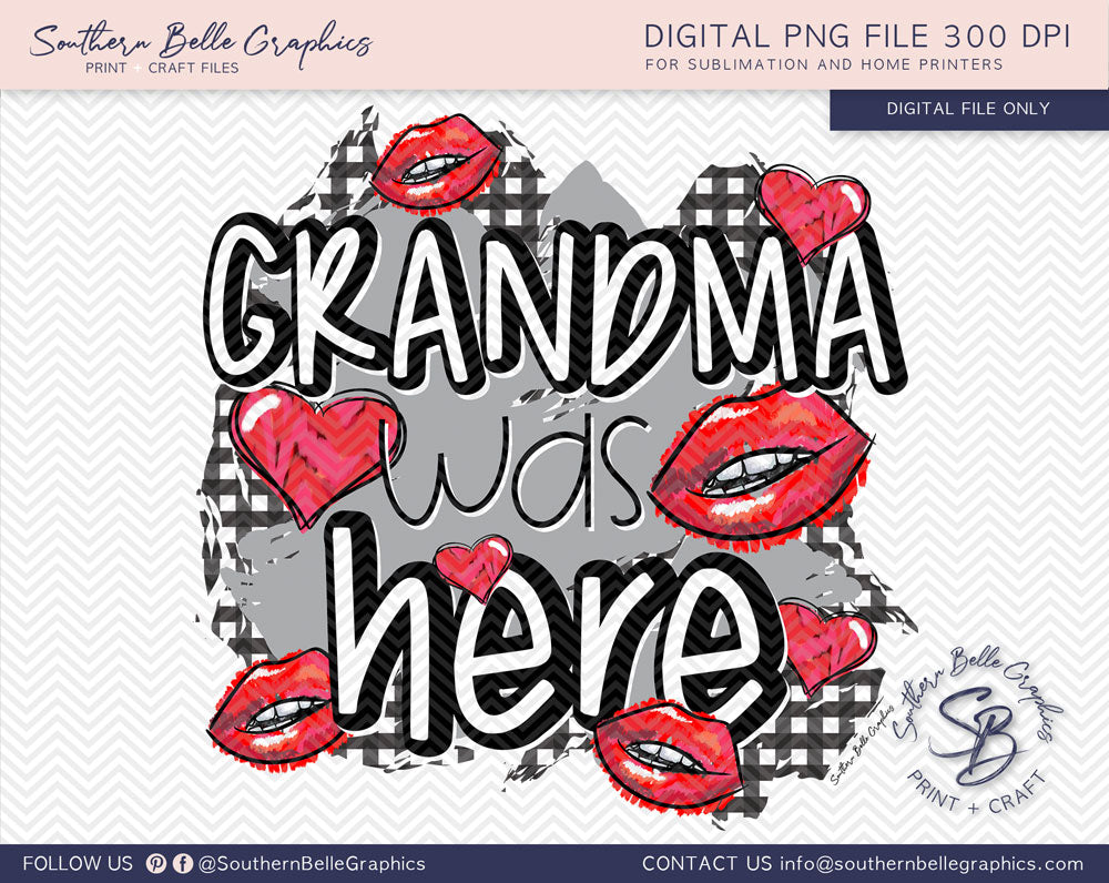 Grandma Was Here Kisses PNG File