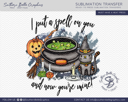 I Put a Spell on You and Now You're Mine, Hocus Pocus Sublimation Transfer