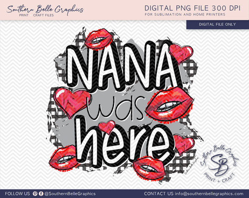 Nana was Here Kisses PNG File