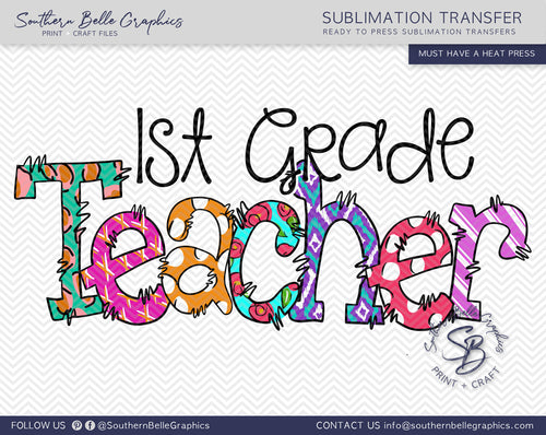 First Grade Teacher Doodle Hand Drawn Sublimation Transfer