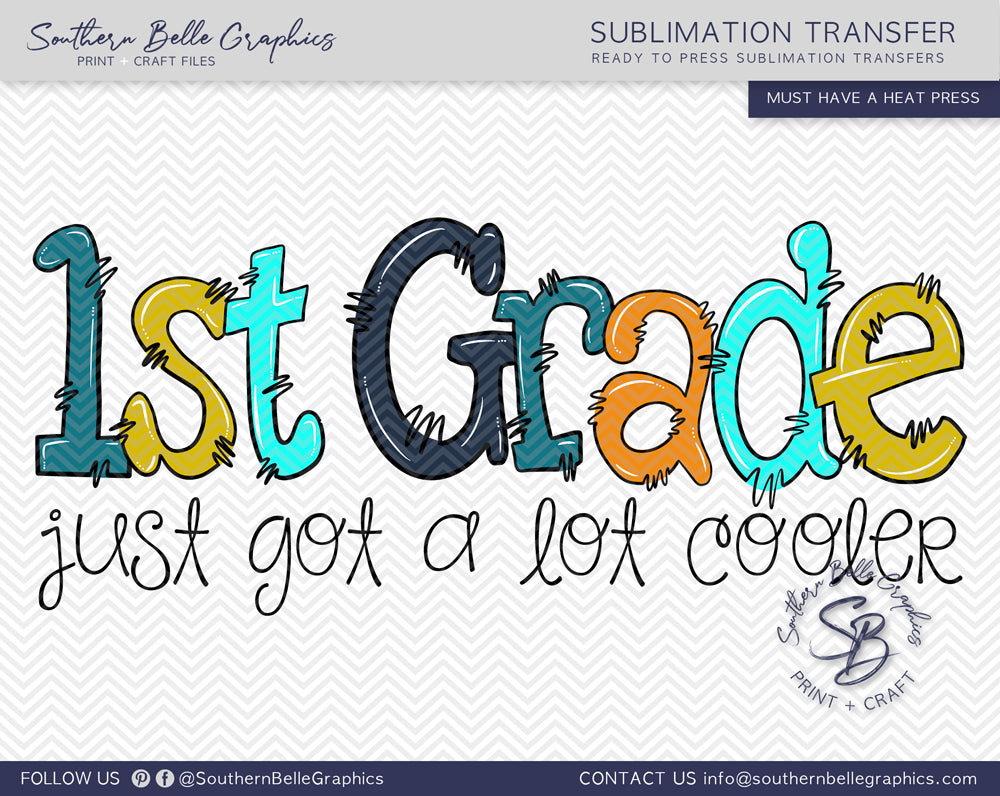 First Grade Just Got A Lot Cooler Boy Doodle Hand Drawn Sublimation Transfer
