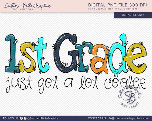 First Grade Just Got A Lot Cooler Boy Doodle Hand Drawn Sublimation PNG File